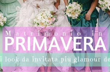 Come vestirsi a un matrimonio in primavera? I look da invitata